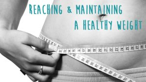 Reaching and maintaining a healthy weight
